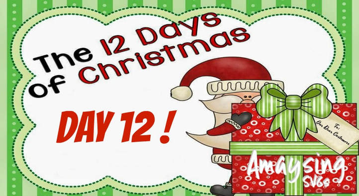 12 Days of Christmas Giveaways Day 12 - AmaysingSVGs.com