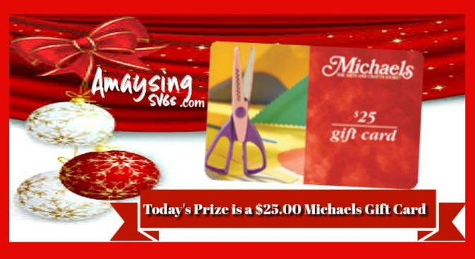 Day 9 Prize Gift Card Michaels - Amaysing SVGs